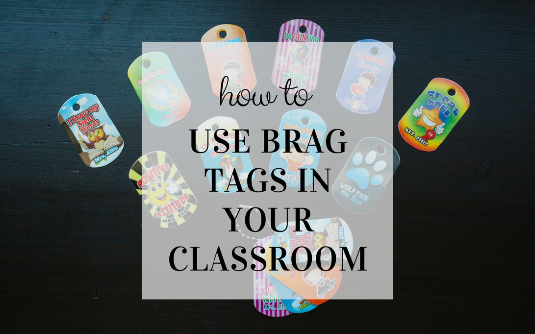 How I Used Brag Tags in my Kindergarten Class + A Giveaway
